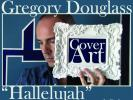 "Video: New Gregory Douglass Single-""Hallelujah"" Cover"