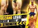 VIDEO: Volcano Legs! Increase MUSCLE & STRENGTH!