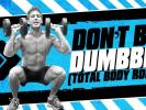 VIDEO: Don't Be a DUMBBELL!