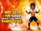 Power Level OVER 9000! Increase Your Strength! (Power Legs)